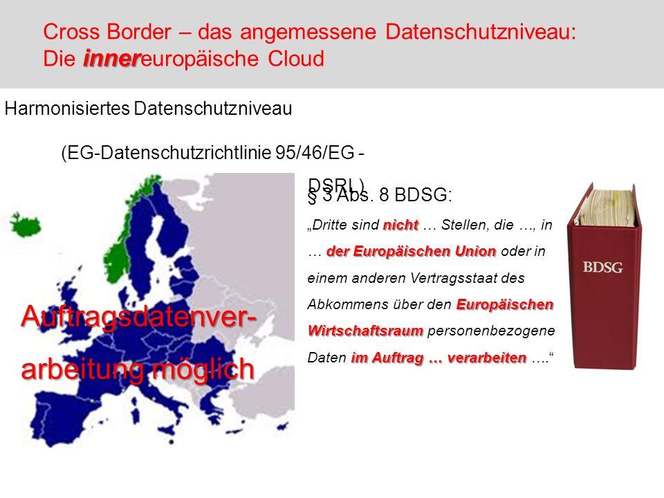 inner Cross Border – das angemessene Datenschutzniveau: Die inner europäische Cloud Harmonisiertes Datenschutzniveau (EG-Datenschutzrichtlinie 95/46/E
