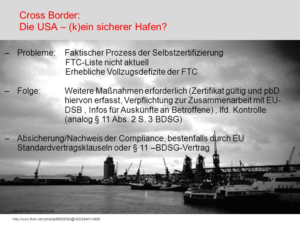 Cross Border: Die USA – (k)ein sicherer Hafen? Quelle: David Cohen CC BY http://www.flickr.com/photos/55838353@N00/2940114880 –Probleme:Faktischer Pro