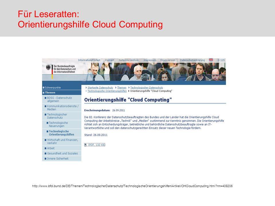 Für Leseratten: Orientierungshilfe Cloud Computing http://www.bfdi.bund.de/DE/Themen/TechnologischerDatenschutz/TechnologischeOrientierungshilfen/Arti
