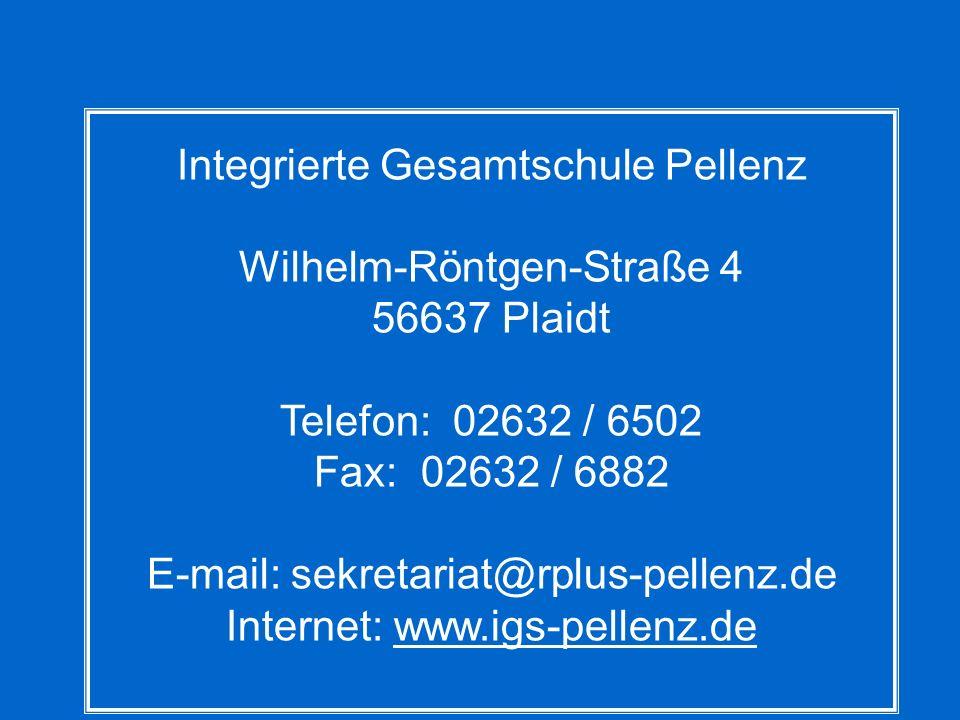 Integrierte Gesamtschule Pellenz Wilhelm-Röntgen-Straße 4 56637 Plaidt Telefon: 02632 / 6502 Fax: 02632 / 6882 E-mail: sekretariat@rplus-pellenz.de In
