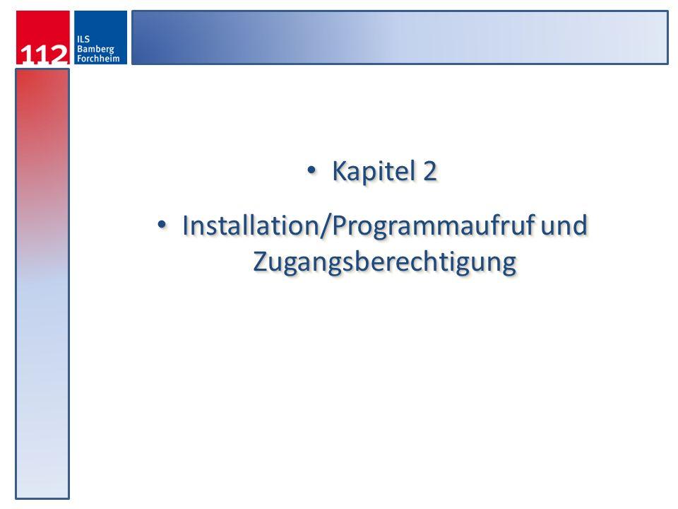 Kapitel 2 Kapitel 2 Installation/Programmaufruf und Zugangsberechtigung Installation/Programmaufruf und Zugangsberechtigung Kapitel 2 Kapitel 2 Instal