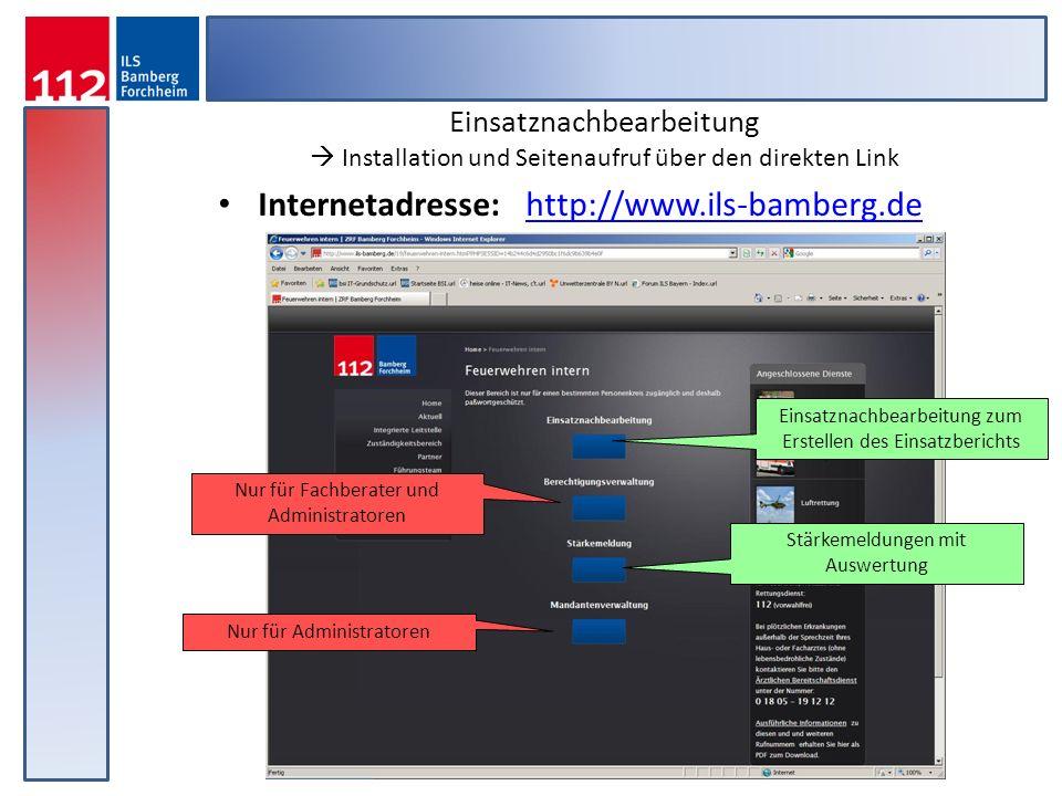 Einsatznachbearbeitung Installation und Seitenaufruf über den direkten Link Internetadresse: http://www.ils-bamberg.de http://www.ils-bamberg.de Nur f