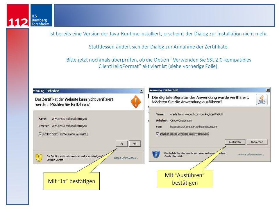 Ist bereits eine Version der Java-Runtime installiert, erscheint der Dialog zur Installation nicht mehr. Stattdessen ändert sich der Dialog zur Annahm