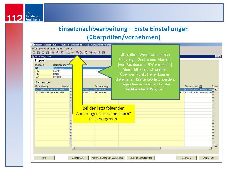 Einsatznachbearbeitung – Erste Einstellungen (überprüfen/vornehmen) Über diese Werteliste können Fahrzeuge, Geräte und Material (von Fachberater EDV v