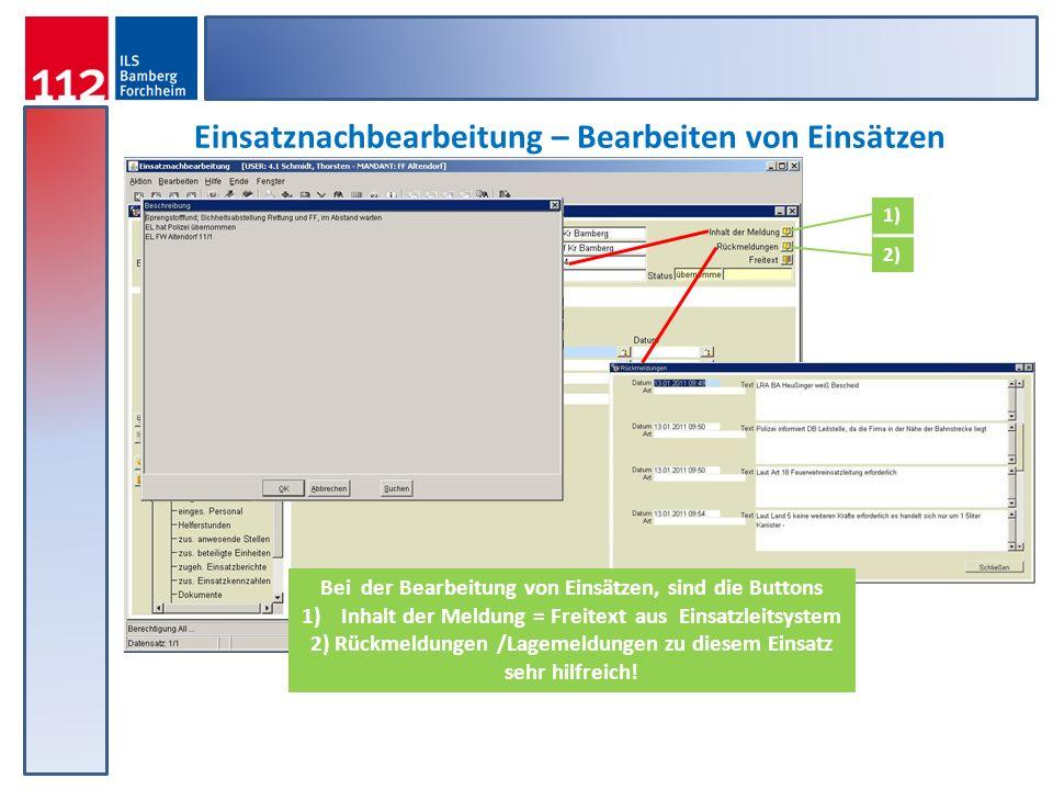 Einsatznachbearbeitung – Bearbeiten von Einsätzen Bei der Bearbeitung von Einsätzen, sind die Buttons 1)Inhalt der Meldung = Freitext aus Einsatzleits