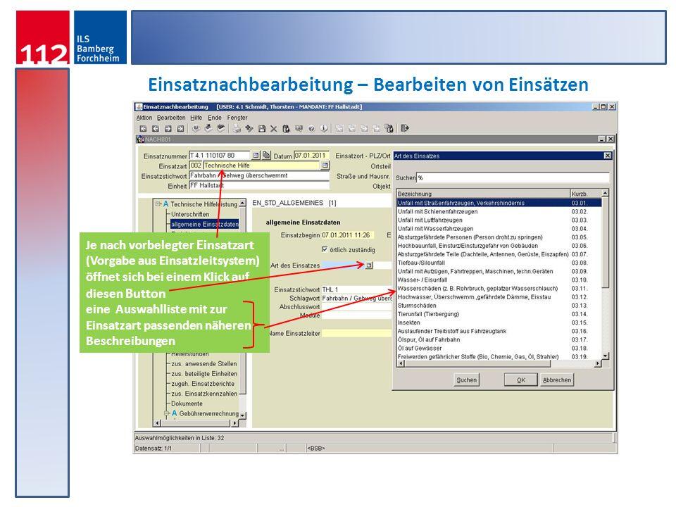 Einsatznachbearbeitung – Bearbeiten von Einsätzen Je nach vorbelegter Einsatzart (Vorgabe aus Einsatzleitsystem) öffnet sich bei einem Klick auf diese