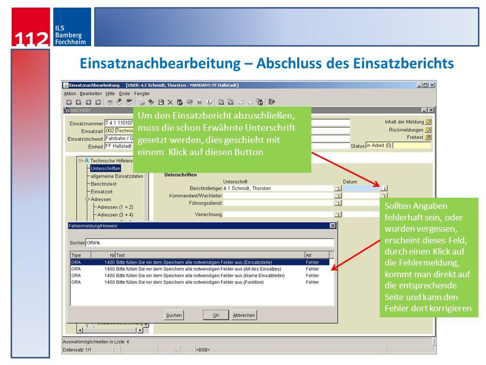 Einsatznachbearbeitung – Abschluss des Einsatzberichts Um den Einsatzbericht abzuschließen, muss die schon Erwähnte Unterschrift gesetzt werden, dies