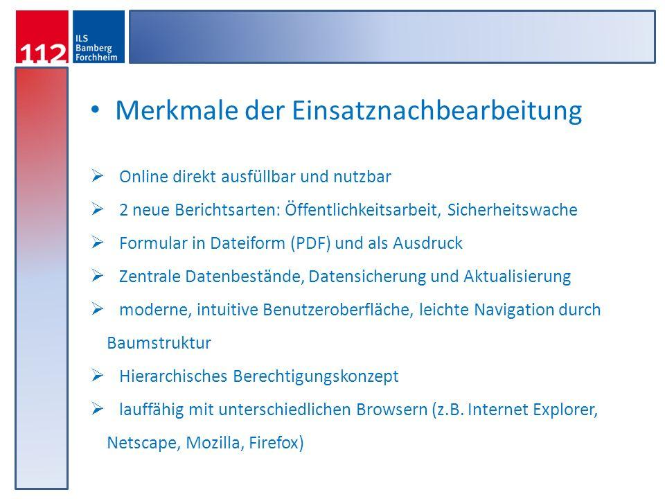 Merkmale der Einsatznachbearbeitung Online direkt ausfüllbar und nutzbar 2 neue Berichtsarten: Öffentlichkeitsarbeit, Sicherheitswache Formular in Dat