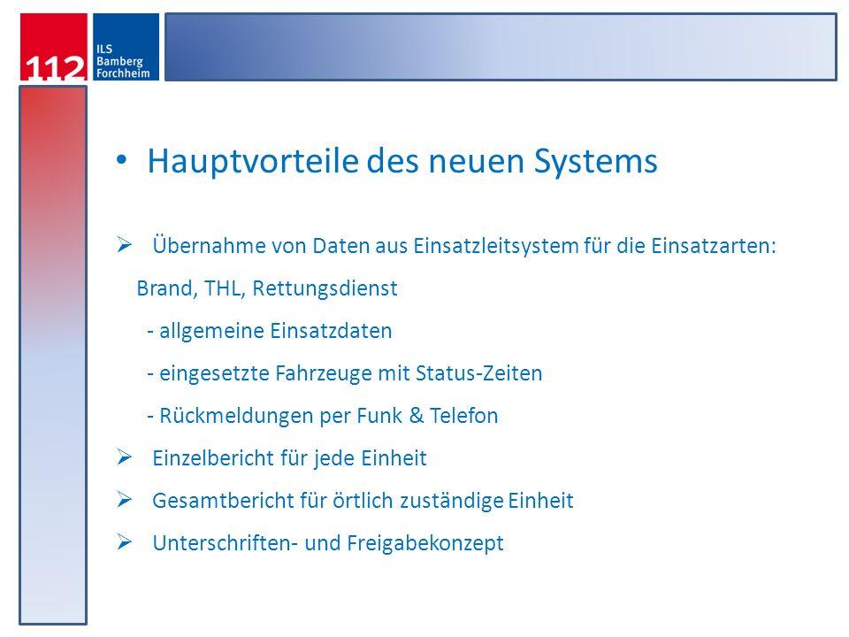 Hauptvorteile des neuen Systems Übernahme von Daten aus Einsatzleitsystem für die Einsatzarten: Brand, THL, Rettungsdienst - allgemeine Einsatzdaten -