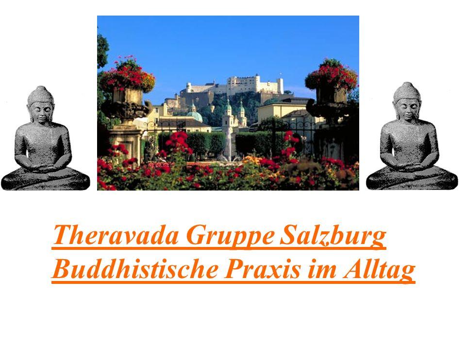 Theravada Gruppe Salzburg Buddhistische Praxis im Alltag