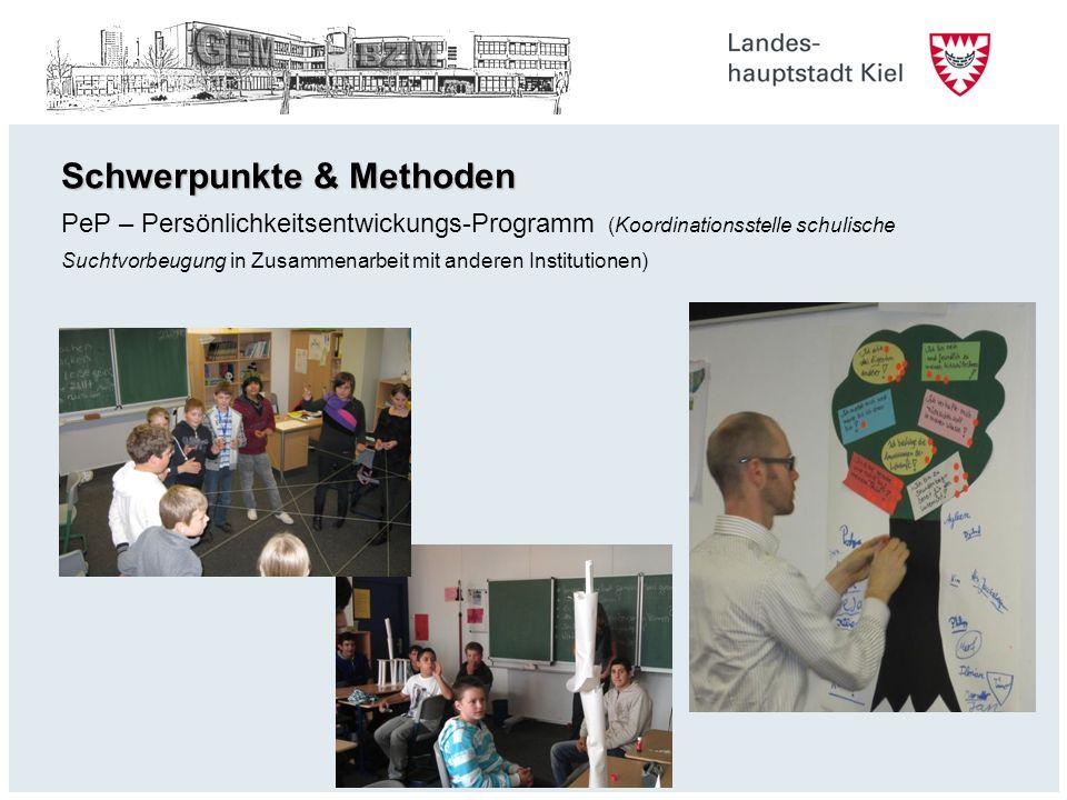 Schwerpunkte & Methoden PeP – Persönlichkeitsentwickungs-Programm (Koordinationsstelle schulische Suchtvorbeugung in Zusammenarbeit mit anderen Institutionen)