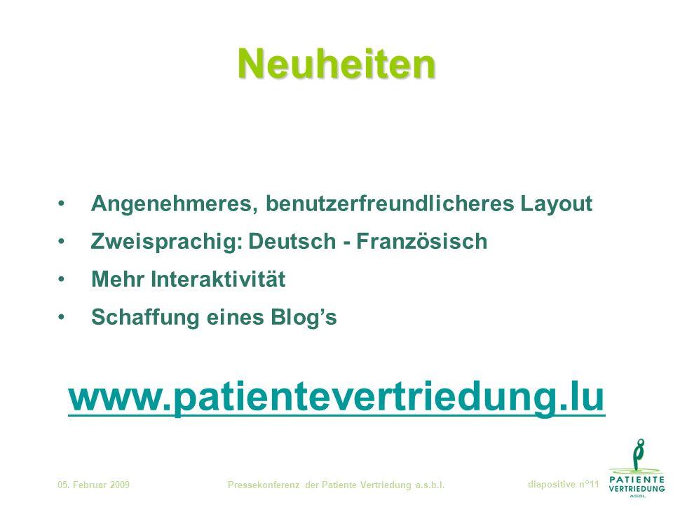 Neuheiten 05. Februar 2009Pressekonferenz der Patiente Vertriedung a.s.b.l.