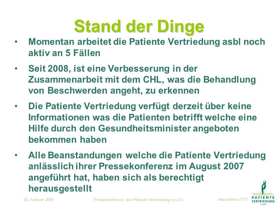 Stand der Dinge 05. Februar 2009Pressekonferenz der Patiente Vertriedung a.s.b.l.