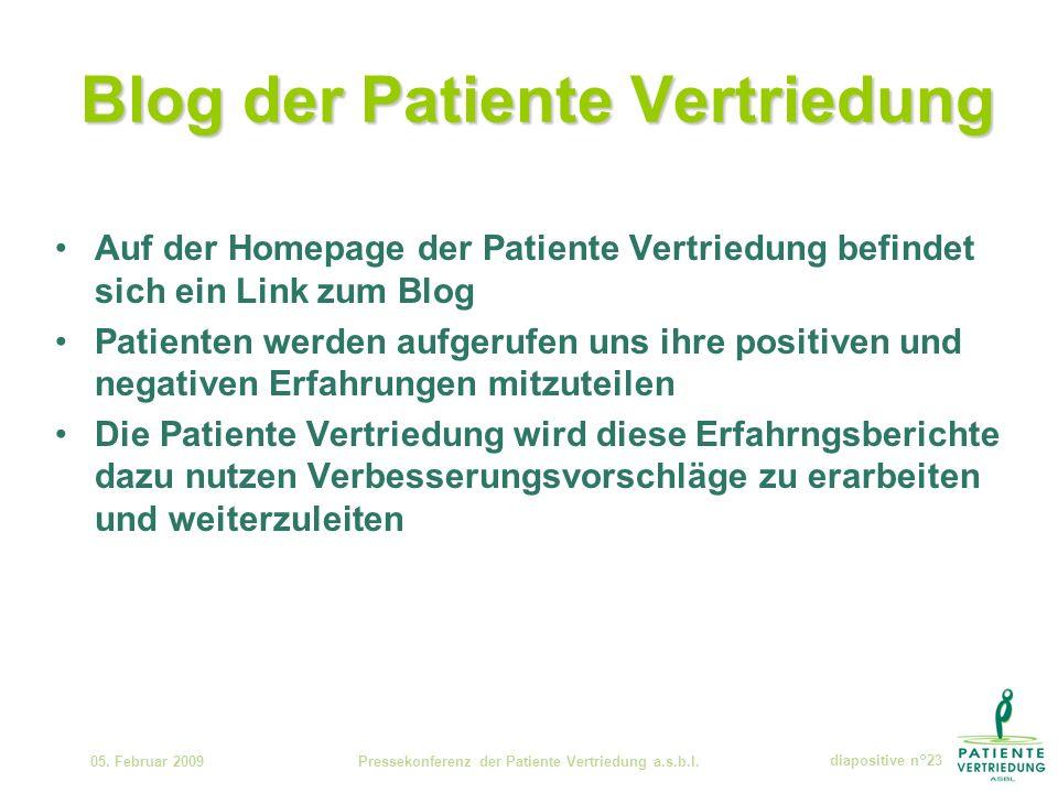 Blog der Patiente Vertriedung Auf der Homepage der Patiente Vertriedung befindet sich ein Link zum Blog Patienten werden aufgerufen uns ihre positiven und negativen Erfahrungen mitzuteilen Die Patiente Vertriedung wird diese Erfahrngsberichte dazu nutzen Verbesserungsvorschläge zu erarbeiten und weiterzuleiten 05.
