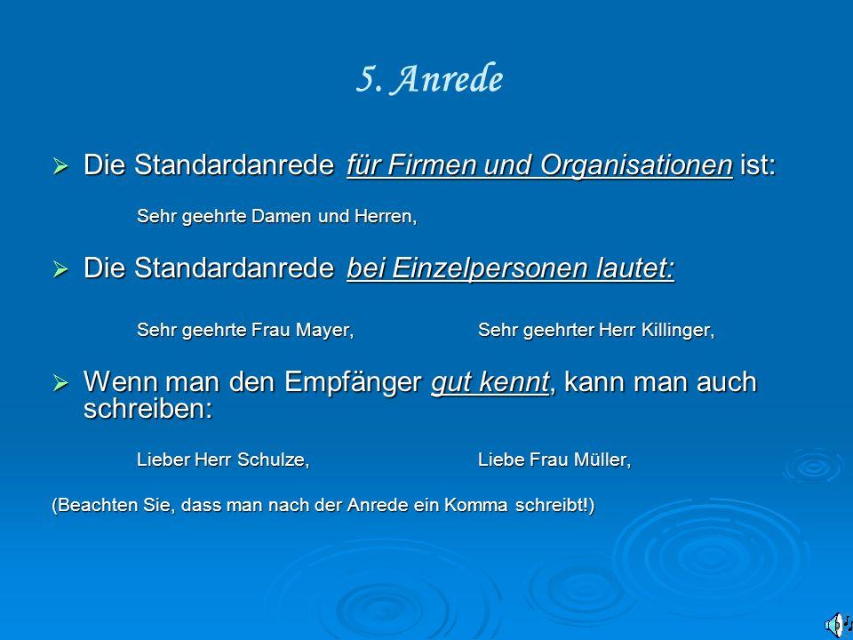 5. Anrede Die Standardanrede für Firmen und Organisationen ist: Die Standardanrede für Firmen und Organisationen ist: Sehr geehrte Damen und Herren, D