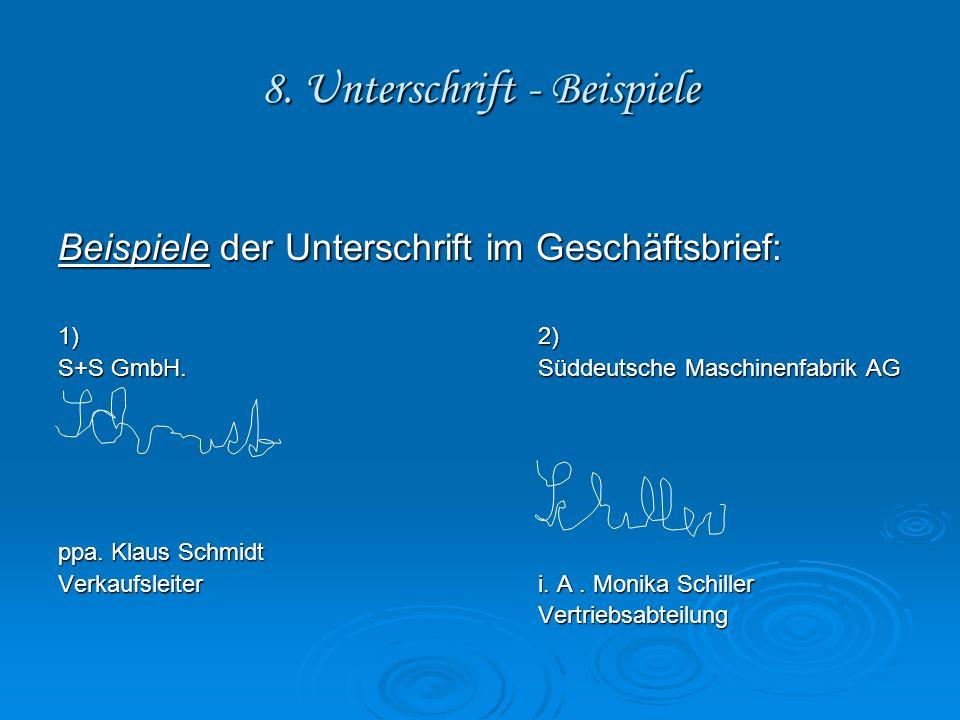 8. Unterschrift - Beispiele Beispiele der Unterschrift im Geschäftsbrief: 1)2) S+S GmbH.Süddeutsche Maschinenfabrik AG ppa. Klaus Schmidt Verkaufsleit