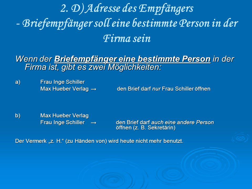 2. D) Adresse des Empfängers - Briefempfänger soll eine bestimmte Person in der Firma sein Wenn der Briefempfänger eine bestimmte Person in der Firma