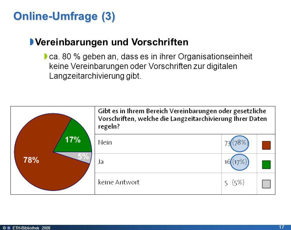 © ETH-Bibliothek 2008 17 Online-Umfrage (3) Vereinbarungen und Vorschriften ca.