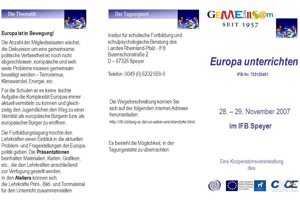 Europa unterrichten 28. – 29. November 2007 im IFB Speyer Eine Kooperationsveranstaltung des Institut für schulische Fortbildung und schulpsychologisc