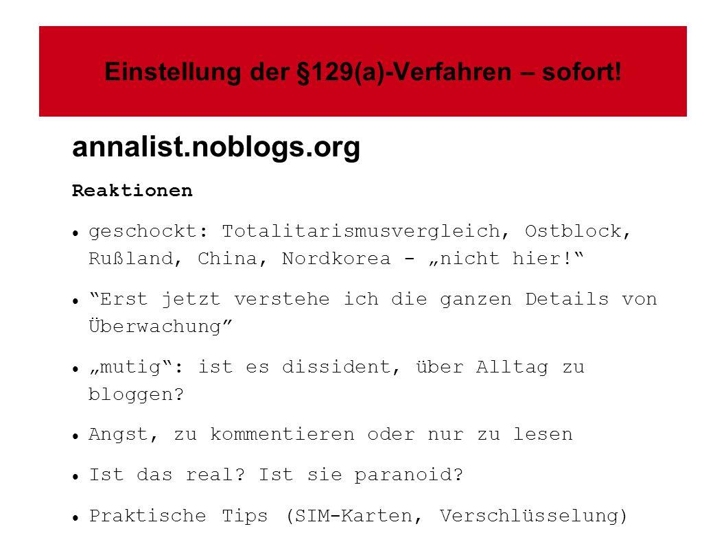 Einstellung der §129(a)-Verfahren – sofort! annalist.noblogs.org Reaktionen geschockt: Totalitarismusvergleich, Ostblock, Rußland, China, Nordkorea -