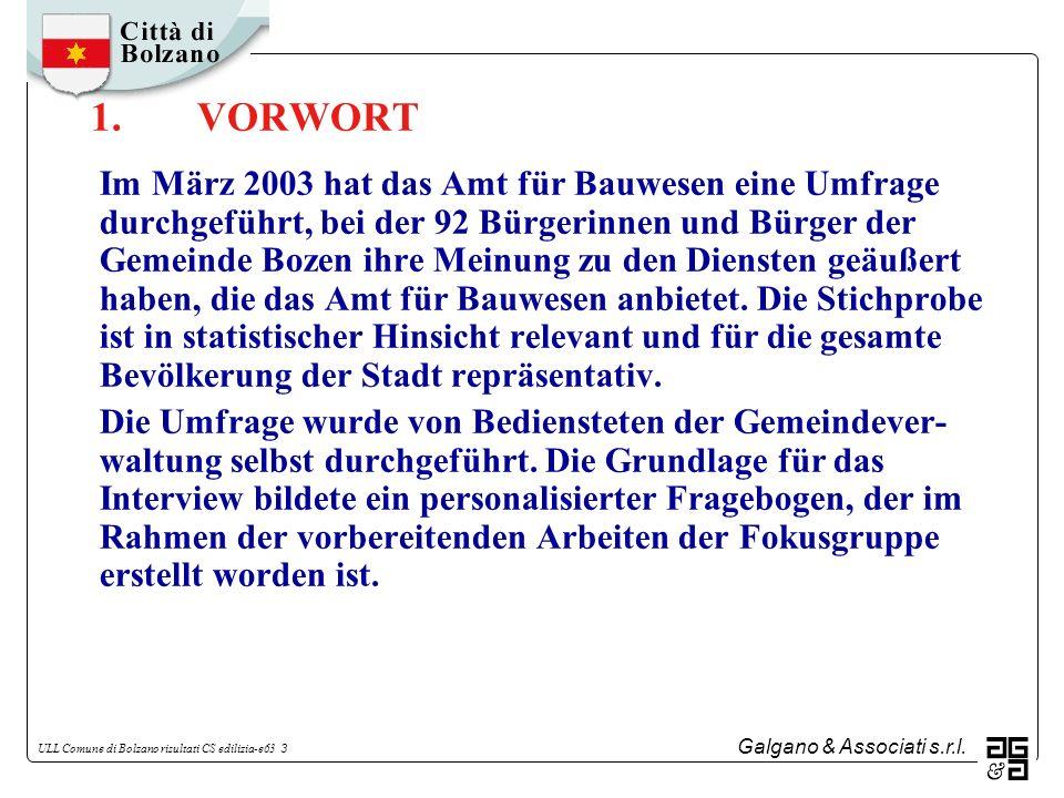 Galgano & Associati s.r.l. ULL Comune di Bolzano risultati CS edilizia-e63 3 1.VORWORT Im März 2003 hat das Amt für Bauwesen eine Umfrage durchgeführt