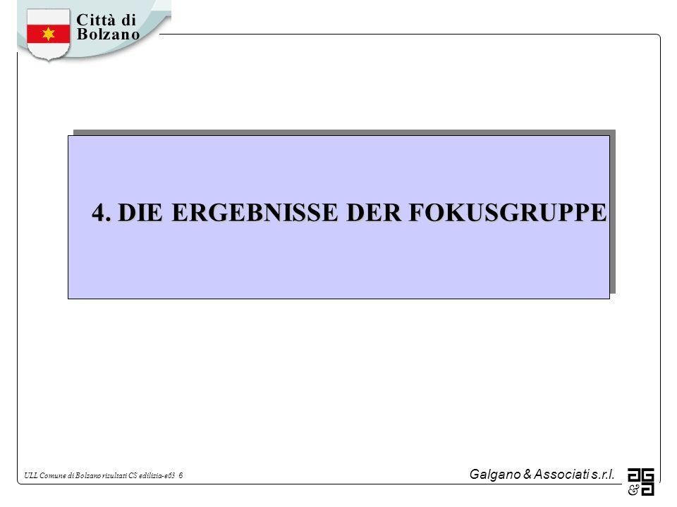 Galgano & Associati s.r.l. ULL Comune di Bolzano risultati CS edilizia-e63 6 4. DIE ERGEBNISSE DER FOKUSGRUPPE