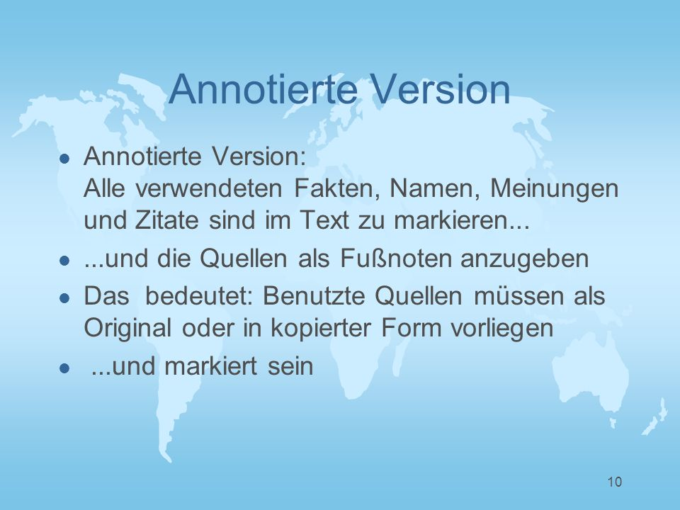 10 Annotierte Version l Annotierte Version: Alle verwendeten Fakten, Namen, Meinungen und Zitate sind im Text zu markieren...