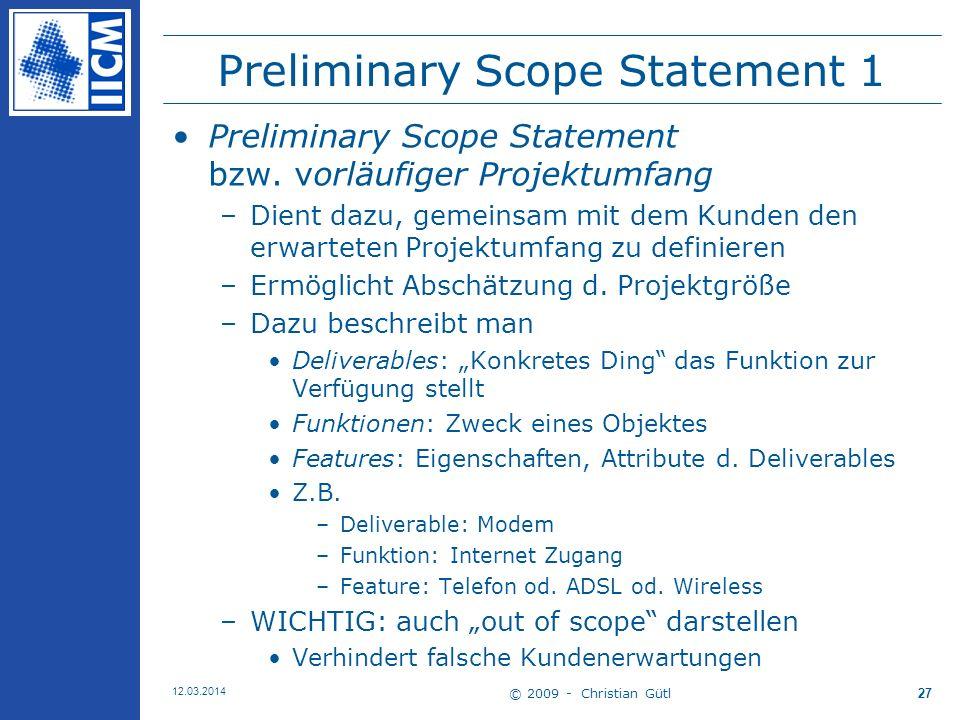 © 2009 - Christian Gütl 12.03.2014 27 Preliminary Scope Statement 1 Preliminary Scope Statement bzw.