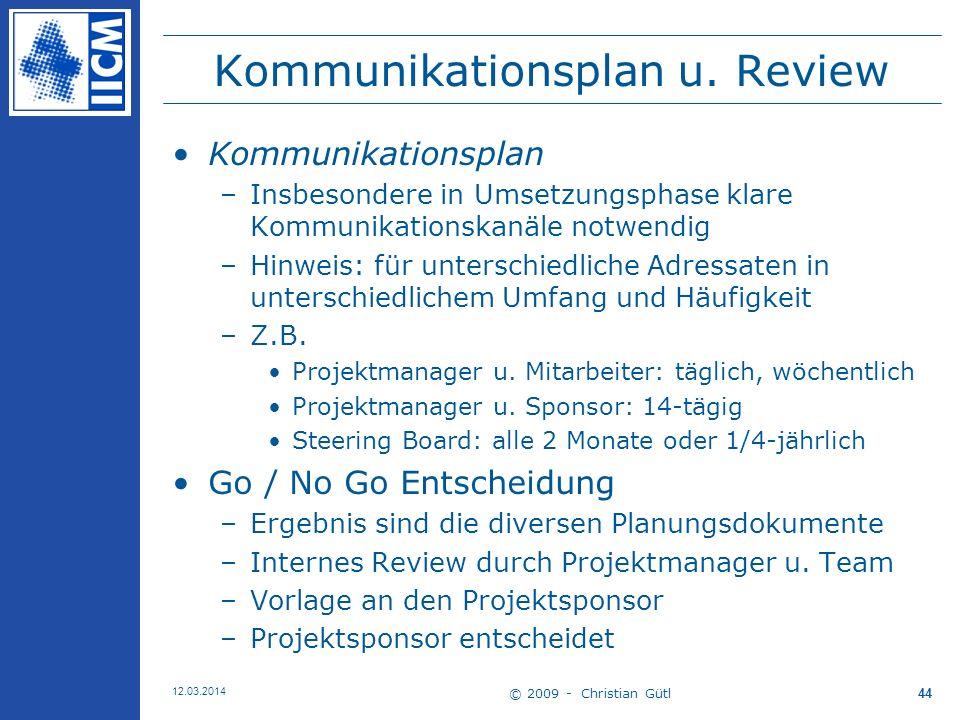 © 2009 - Christian Gütl 12.03.2014 44 Kommunikationsplan u.