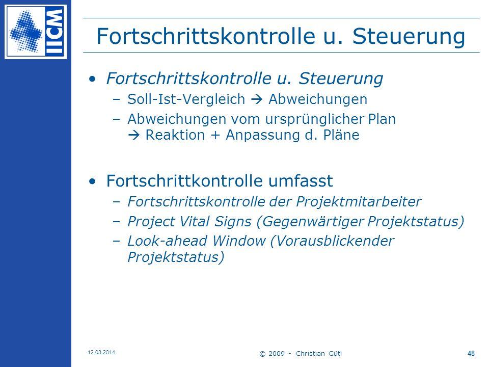 © 2009 - Christian Gütl 12.03.2014 48 Fortschrittskontrolle u.