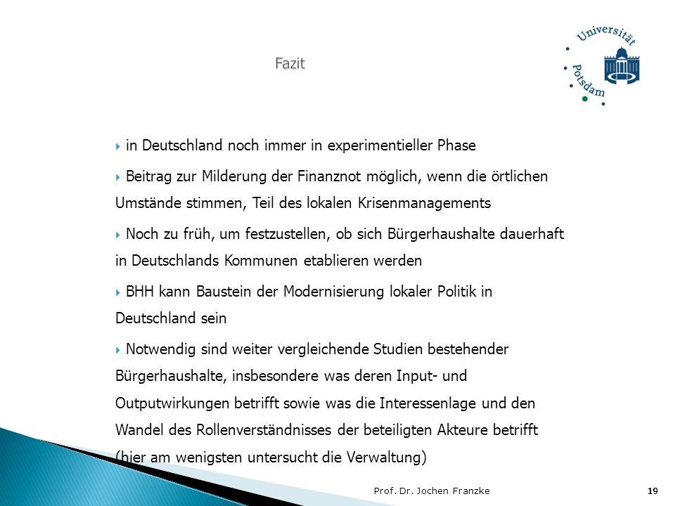 Prof. Dr. Jochen Franzke19 in Deutschland noch immer in experimentieller Phase Beitrag zur Milderung der Finanznot möglich, wenn die örtlichen Umständ