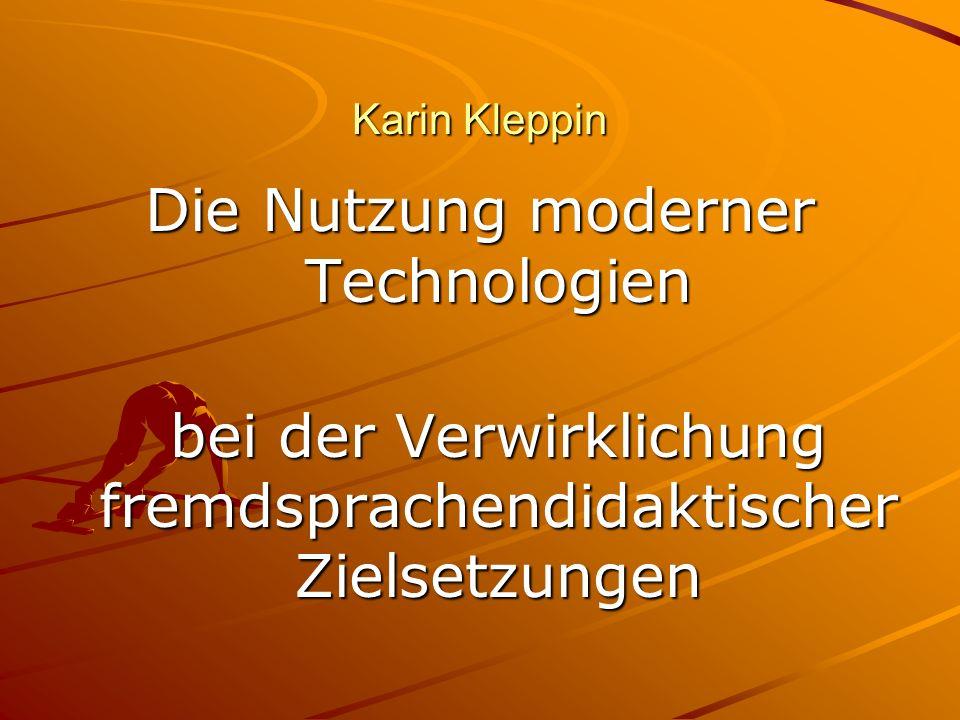 Karin Kleppin Die Nutzung moderner Technologien bei der Verwirklichung fremdsprachendidaktischer Zielsetzungen