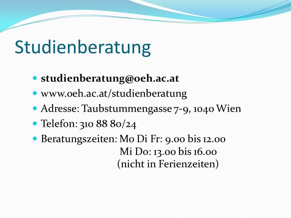 Studienberatung studienberatung@oeh.ac.at www.oeh.ac.at/studienberatung Adresse: Taubstummengasse 7-9, 1040 Wien Telefon: 310 88 80/24 Beratungszeiten: Mo Di Fr: 9.00 bis 12.00 Mi Do: 13.00 bis 16.00 (nicht in Ferienzeiten)