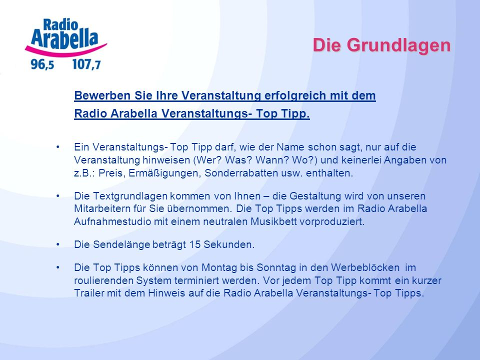 Die Grundlagen Bewerben Sie Ihre Veranstaltung erfolgreich mit dem Radio Arabella Veranstaltungs- Top Tipp. Ein Veranstaltungs- Top Tipp darf, wie der