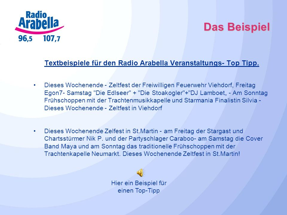 Das Beispiel Textbeispiele für den Radio Arabella Veranstaltungs- Top Tipp. Dieses Wochenende - Zeltfest der Freiwilligen Feuerwehr Viehdorf, Freitag