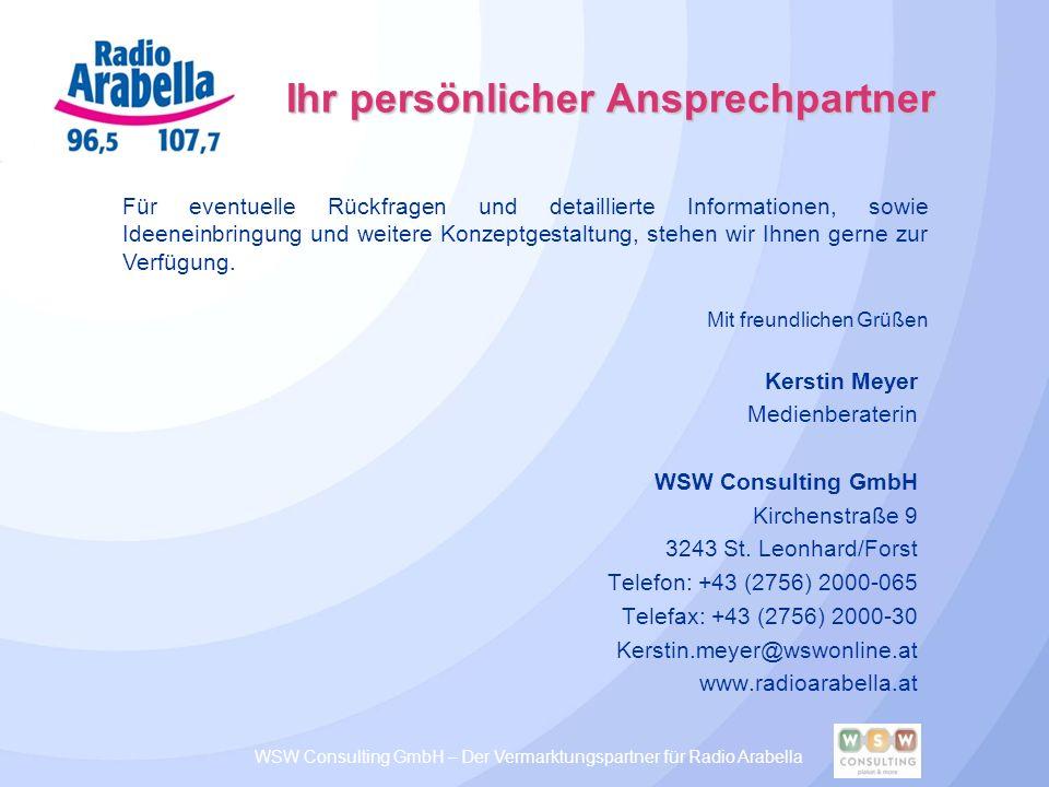 Ihr persönlicher Ansprechpartner Kerstin Meyer Medienberaterin WSW Consulting GmbH Kirchenstraße 9 3243 St. Leonhard/Forst Telefon: +43 (2756) 2000-06