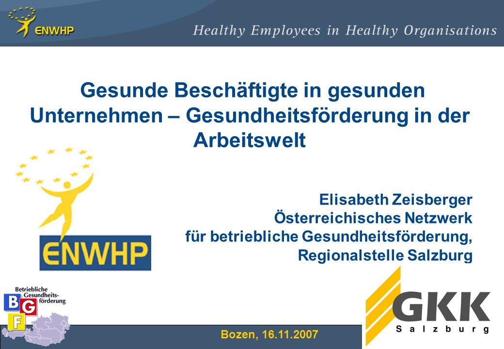 1 Elisabeth Zeisberger Österreichisches Netzwerk für betriebliche Gesundheitsförderung, Regionalstelle Salzburg Gesunde Beschäftigte in gesunden Unter