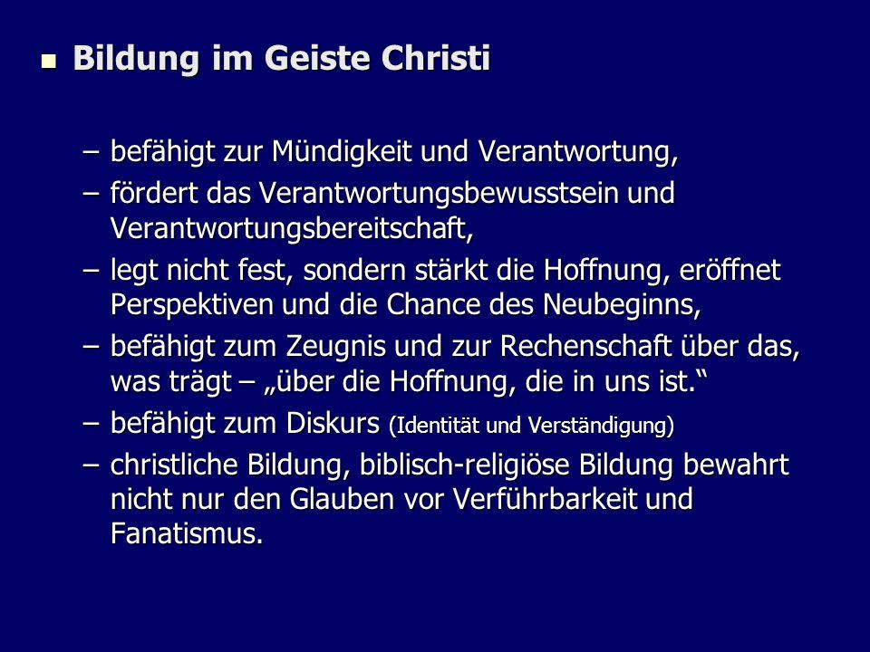 Bildung im Geiste Christi Bildung im Geiste Christi –befähigt zur Mündigkeit und Verantwortung, –fördert das Verantwortungsbewusstsein und Verantwortu