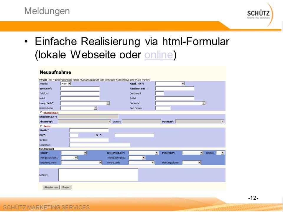 SCHÜTZ MARKETING SERVICES Meldungen Einfache Realisierung via html-Formular (lokale Webseite oder online)online -12-