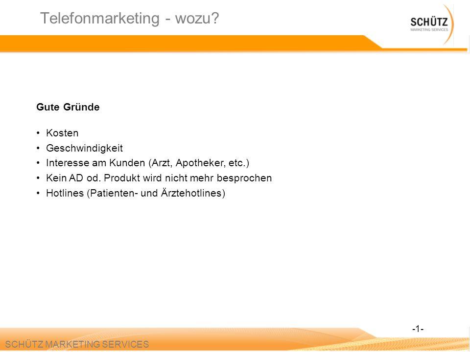 SCHÜTZ MARKETING SERVICES Telefonmarketing - wozu.