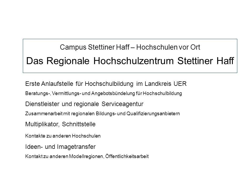 Erste Anlaufstelle für Hochschulbildung im Landkreis UER Beratungs-, Vermittlungs- und Angebotsbündelung für Hochschulbildung Dienstleister und region