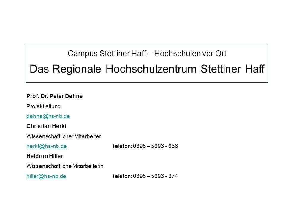 Prof. Dr. Peter Dehne Projektleitung dehne@hs-nb.de Christian Herkt Wissenschaftlicher Mitarbeiter herkt@hs-nb.deherkt@hs-nb.deTelefon: 0395 – 5693 -