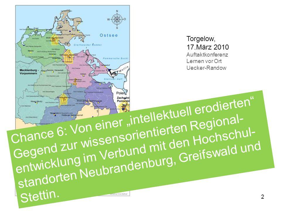 2 Chance 6: Von einer intellektuell erodierten Gegend zur wissensorientierten Regional- entwicklung im Verbund mit den Hochschul- standorten Neubrande