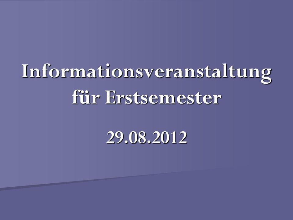 Informationsveranstaltung für Erstsemester 29.08.2012
