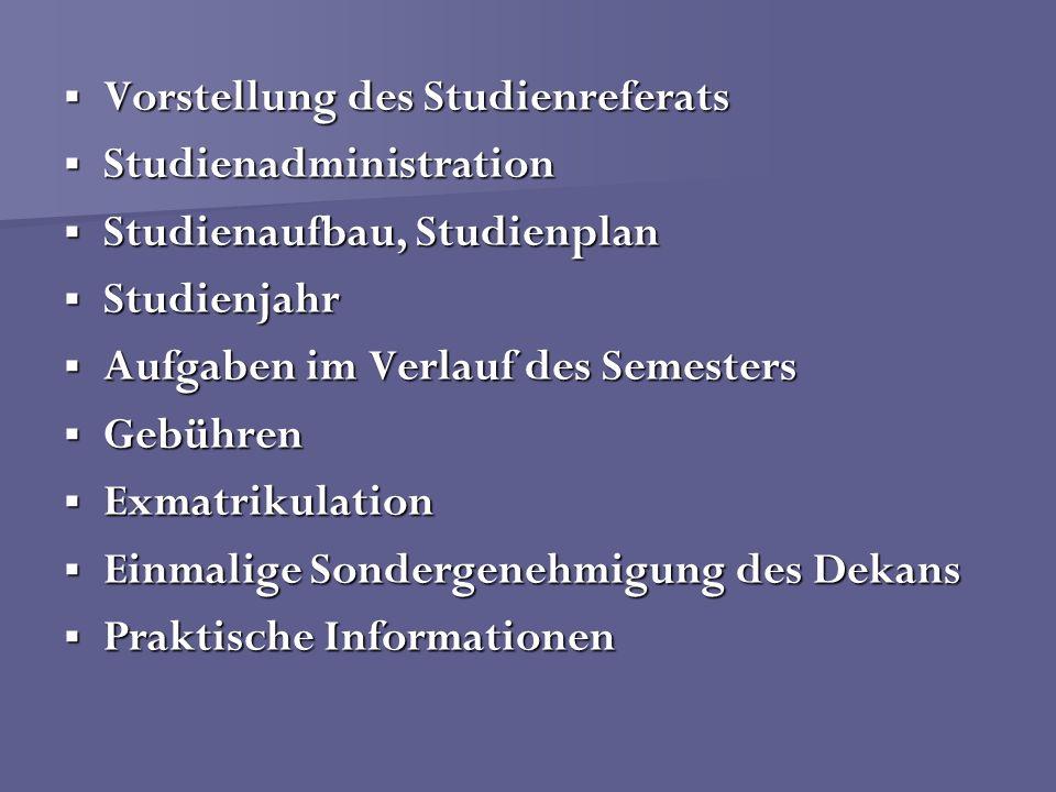 Vorstellung des Studienreferats Vorstellung des Studienreferats Studienadministration Studienadministration Studienaufbau, Studienplan Studienaufbau,