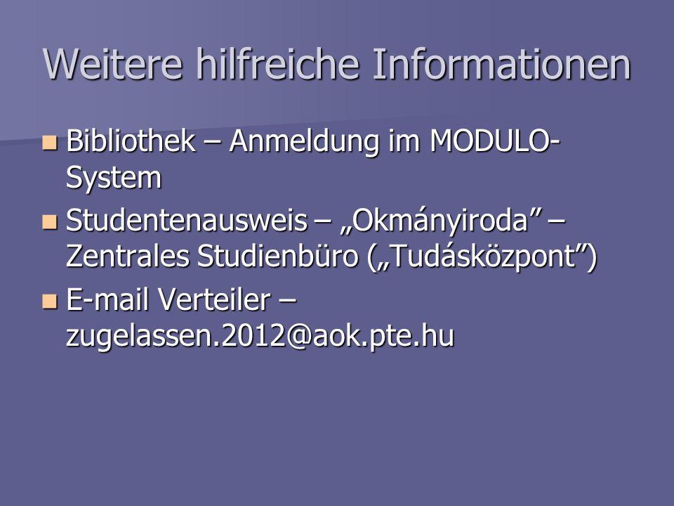 Weitere hilfreiche Informationen Bibliothek – Anmeldung im MODULO- System Bibliothek – Anmeldung im MODULO- System Studentenausweis – Okmányiroda – Ze