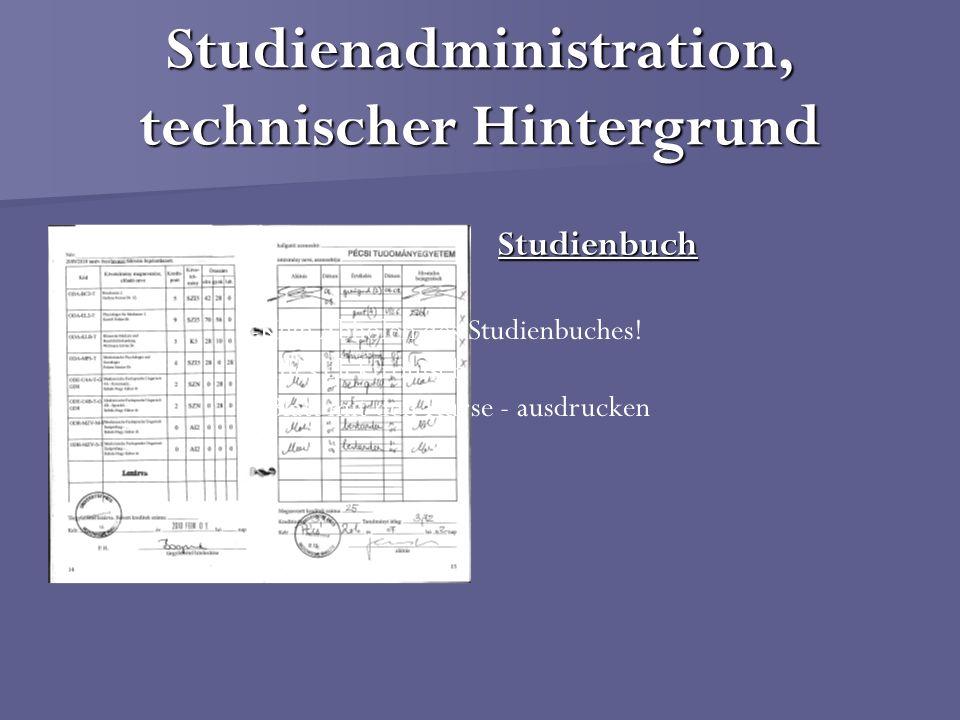 Studienadministration, technischer Hintergrund Studienbuch -Kein Abholen des Studienbuches! -Alles elektronisch - Blatt mit den Kurse - ausdrucken