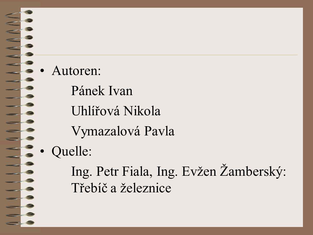 Autoren: Pánek Ivan Uhlířová Nikola Vymazalová Pavla Quelle: Ing. Petr Fiala, Ing. Evžen Žamberský: Třebíč a železnice