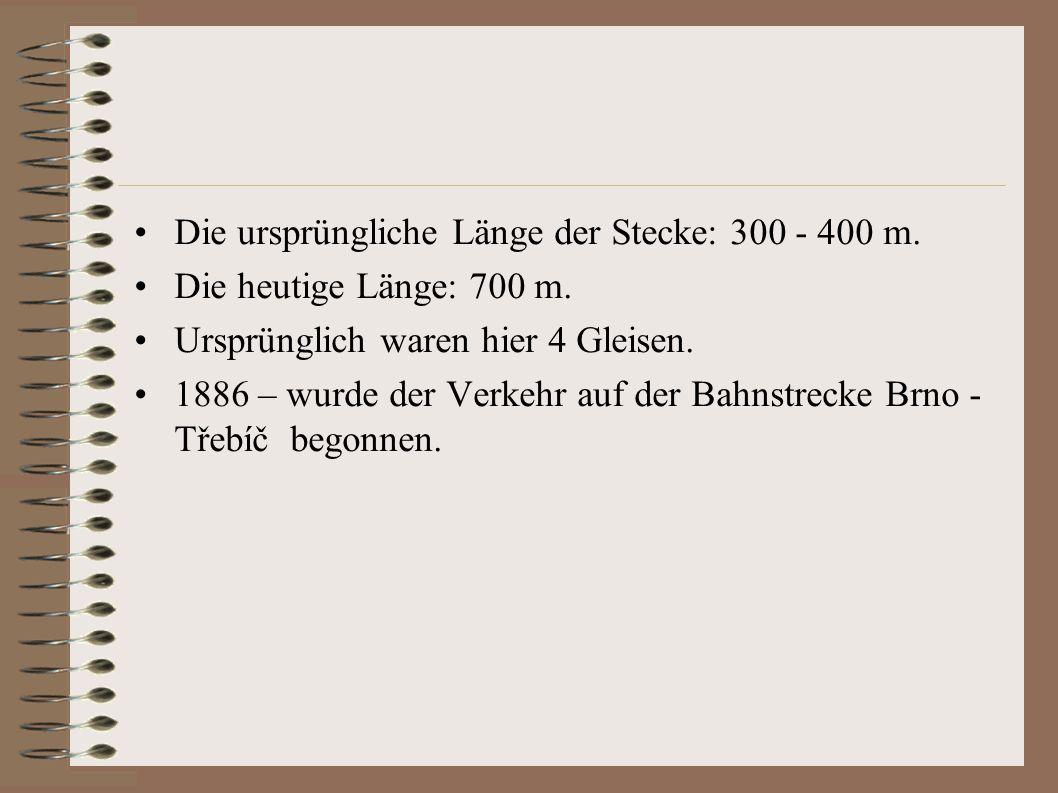 Die ursprüngliche Länge der Stecke: 300 - 400 m. Die heutige Länge: 700 m. Ursprünglich waren hier 4 Gleisen. 1886 – wurde der Verkehr auf der Bahnstr