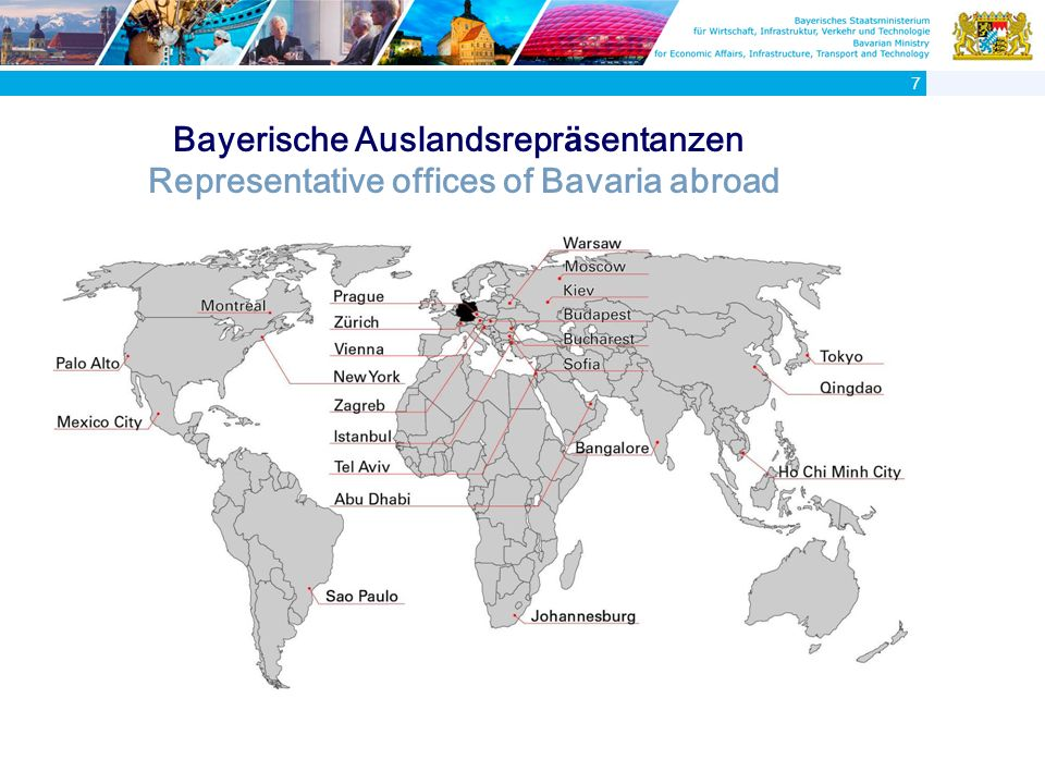 Bayerische Auslandsrepr ä sentanzen Representative offices of Bavaria abroad 7